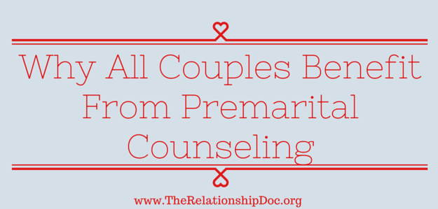 Why all couples benefit from premarital counseling..